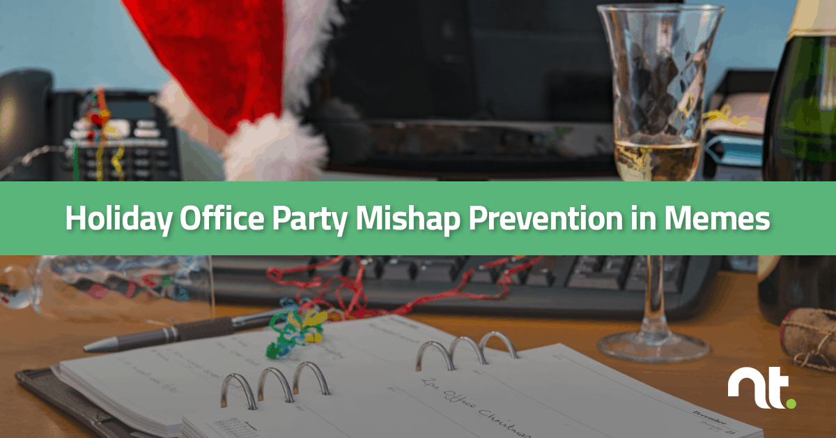 Holiday Office Party Mishap Prevention in Memes