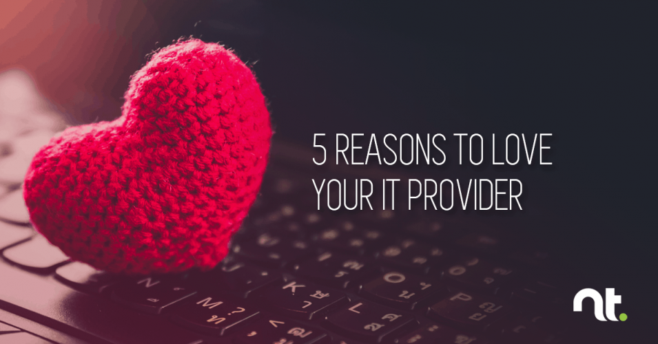 5 Reasons to Love your IT Provider